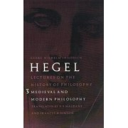 Lectures on the History of Philosophy, Volume 3 by Georg Wilhelm Friedrich Hegel