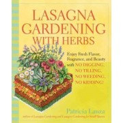 Lasagna Gardening With Herbs by Patricia Lanza