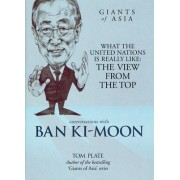Conversations with Ban Ki-Moon by Tom Plate