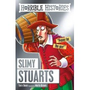 Slimy Stuarts by Terry Deary