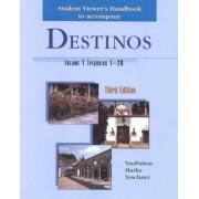 Student Viewers Handbook Volume 1 to Accompany Destinos by Van Patten