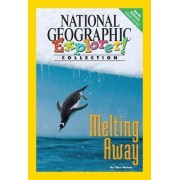 Explorer Book Pioneer Science: Earth Science): Melting Away by National Geographic Learning