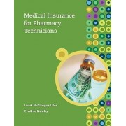 Medical Insurance for Pharmacy Technicians by Janet Liles