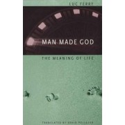 Man Made God by Luc Ferry