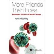 Viruses: More Friends Than Foes by Karin Moelling
