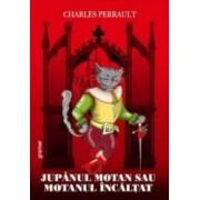 Jupanul motan sau motanul incaltat - Charles Perrault