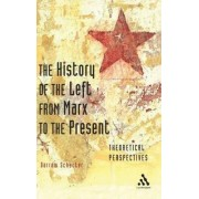The History of the Left from Marx to the Present by Darrow Schecter