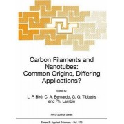 Carbon Filaments and Nanotubes: Proceedings of the NATO Advanced Study Institute, Budapest, Hungary, 19-30 June 2000 by L.P. Biro