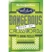 The New York Times Will Shortz Presents the Dangerous Book of Crosswords by Will Shortz
