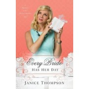Every Bride Has Her Day by Dr Janice Thompson