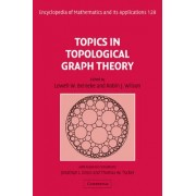 Topics in Topological Graph Theory by Lowell W. Beineke