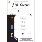 Diary of a Bad Year by Professor of General Literature J M Coetzee