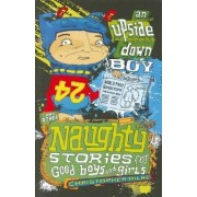 An Upside-down Boy and Other Naughty Stories for Good Boys and Girls by Christopher Milne