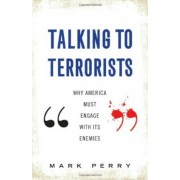 Talking to Terrorists by Mark Perry