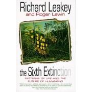The Sixth Extinction by Richard E Leakey