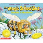 The Magic School Bus: Inside a Beehive by Joanna Cole