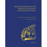 The Photographs of the American Palestine Exploration Society by Rachel Hallote
