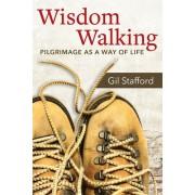 Wisdom Walking: Pilgrimage as a Way of Life