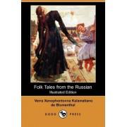 Folk Tales from the Russian (Illustrated Edition) (Dodo Press) by Xenopho Verra Xenophontovna Kalamatiano