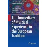 The Immediacy of Mystical Experience in the European Tradition 2016 by Mikl