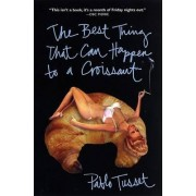 The Best Thing That Can Happen to a Croissant by Pablo Tusset