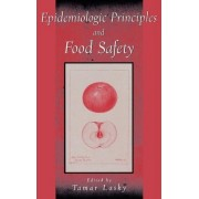 Epidemiologic Principles and Food Safety by Tamar Lasky