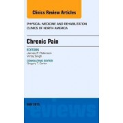 Chronic Pain, an Issue of Physical Medicine and Rehabilitation Clinics of North America by James P. Robinson