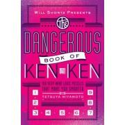 Will Shortz Presents the Dangerous Book of Kenken by Will Shortz