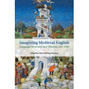 Imagining Medieval English: Language Structures and Theories, 500 1500