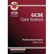 GCSE Core Science Practice Papers - Higher (A*-G Course) by CGP Books