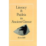 Literacy and Paideia in Ancient Greece by Kevin Robb
