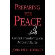 Preparing for Peace by John Paul Lederach