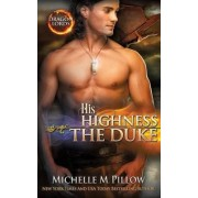 His Highness the Duke by Michelle M Pillow