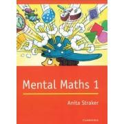 Mental Maths 1: v.1 by Anita Straker