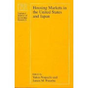 Housing Markets in the United States and Japan by Yukio Noguchi