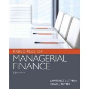 Principles of Managerial Finance by Lawrence J. Gitman