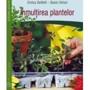 Inmultirea plantelor - Enrica Boffelli Guido Sirtori
