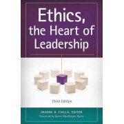 Ethics, the Heart of Leadership by Joanne B. Ciulla