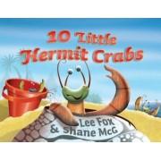 10 Little Hermit Crabs by Lee Fox