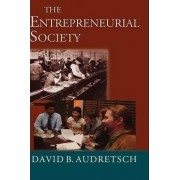 The Entrepreneurial Society by David B. Audretsch