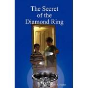 The Secret of the Diamond Ring by Kyle Hamer