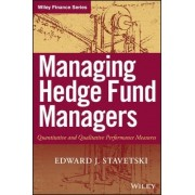 Managing Hedge Fund Managers by E. J. Stavetski