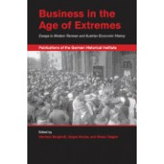 Business in the Age of Extremes: Essays in Modern German and Austrian Economic History