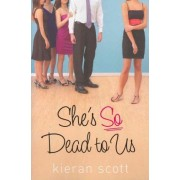 She's So Dead to Us by Associate Professor of Theology and Religious Education Kieran Scott