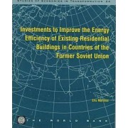 Investments to Improve the Energy Efficiency of Existing Residential Buildings in Countries of the Former Soviet Union by World Bank