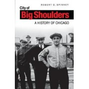 City of Big Shoulders by Robert Spinney