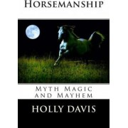 Horsemanship by Holly Davis
