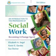 Empowerment Series: An Introduction to the Profession of Social Work by Elizabeth Segal