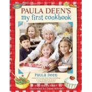 Paula Deen's My First Cookbook by Paula Deen