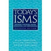 Todays ISMS by Alan O. Ebenstein
